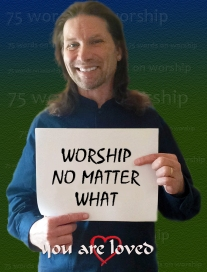 WORSHIP NO MATTER WHAT